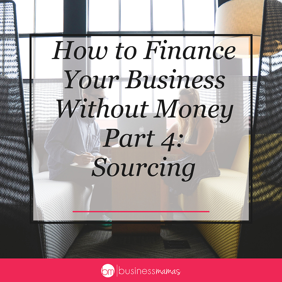 How to Finance Your Business Without Money, Part 4